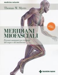 Meridiani Miofasciali - Percorsi anatomici per i terapisti del corpo e del movimento