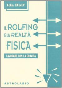 ll Rolfing e la realtà fisica