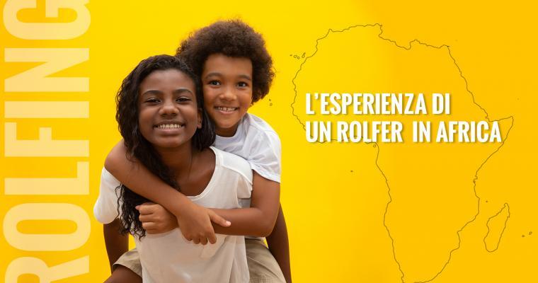 L'esperienza di un Rolfer in Africa