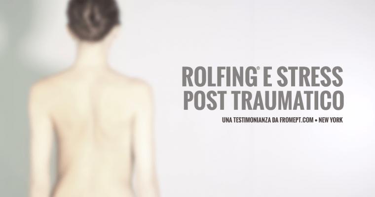 Stress Post Traumatico e Rolfing®