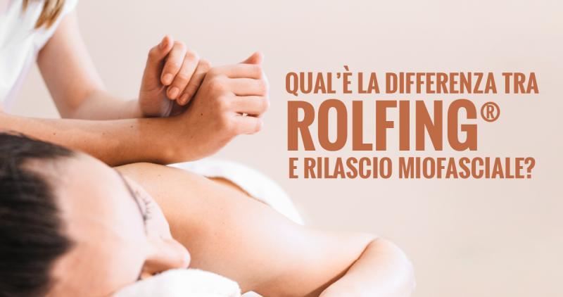 Qual è la differenza tra Rolfing® e rilascio miofasciale?